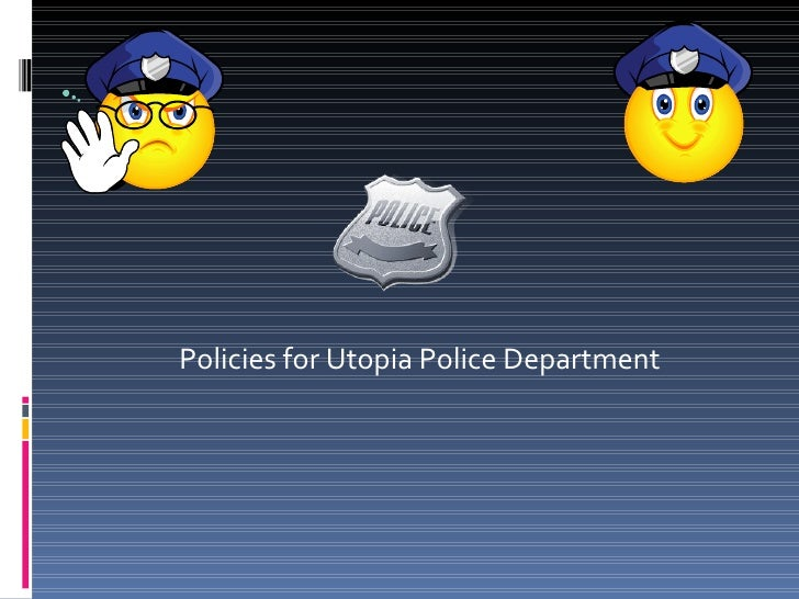 Policies for Utopia Police Department