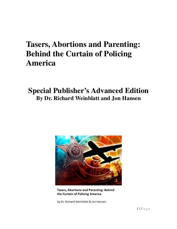 Tasers, Abortions and Parenting:Behind the Curtain of PolicingAmericaSpecial Publisher's Advanced Edition  By Dr. Richard ...