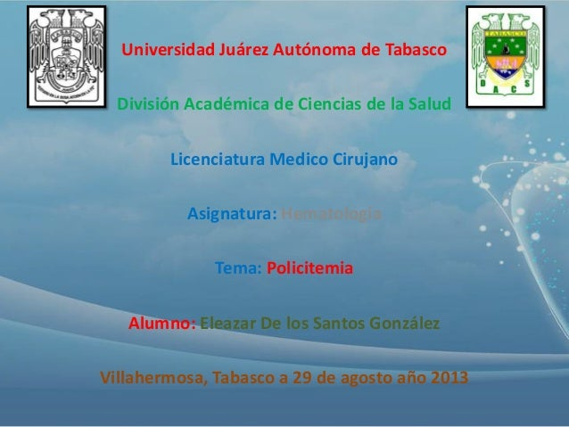 Universidad Juárez Autónoma de Tabasco División Académica de Ciencias de la Salud Licenciatura Medico Cirujano Asignatura:...