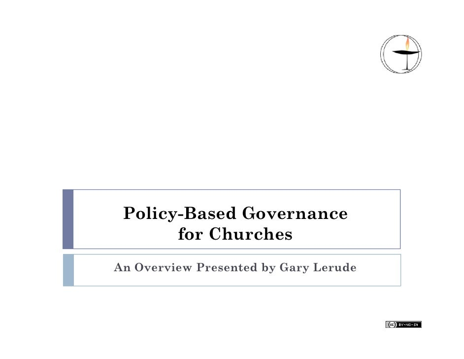 Policy-Based Governance       for ChurchesAn Overview Presented by Gary Lerude
