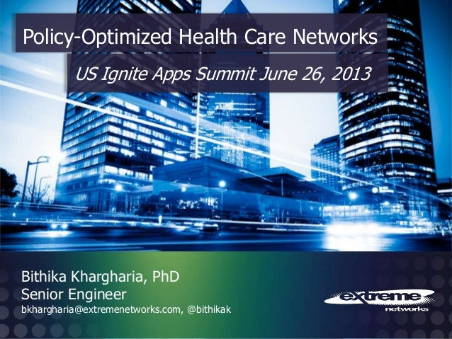 © 2012 Extreme Networks, Inc. All rights reserved. Bithika Khargharia, PhD Senior Engineer bkhargharia@extremenetworks.com...