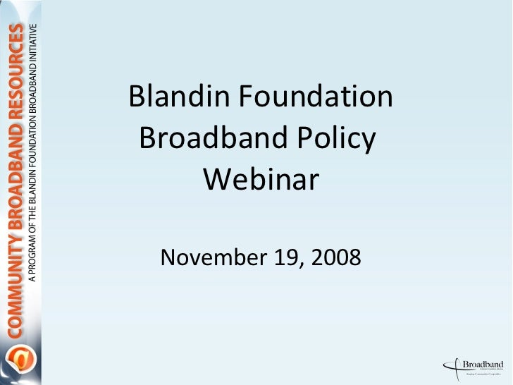 Blandin Foundation Broadband Policy  Webinar November 19, 2008