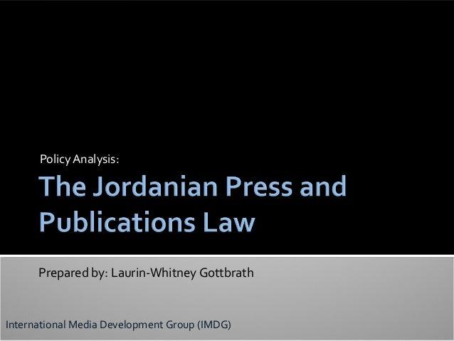 PolicyAnalysis: Prepared by: Laurin-Whitney Gottbrath International Media Development Group (IMDG)
