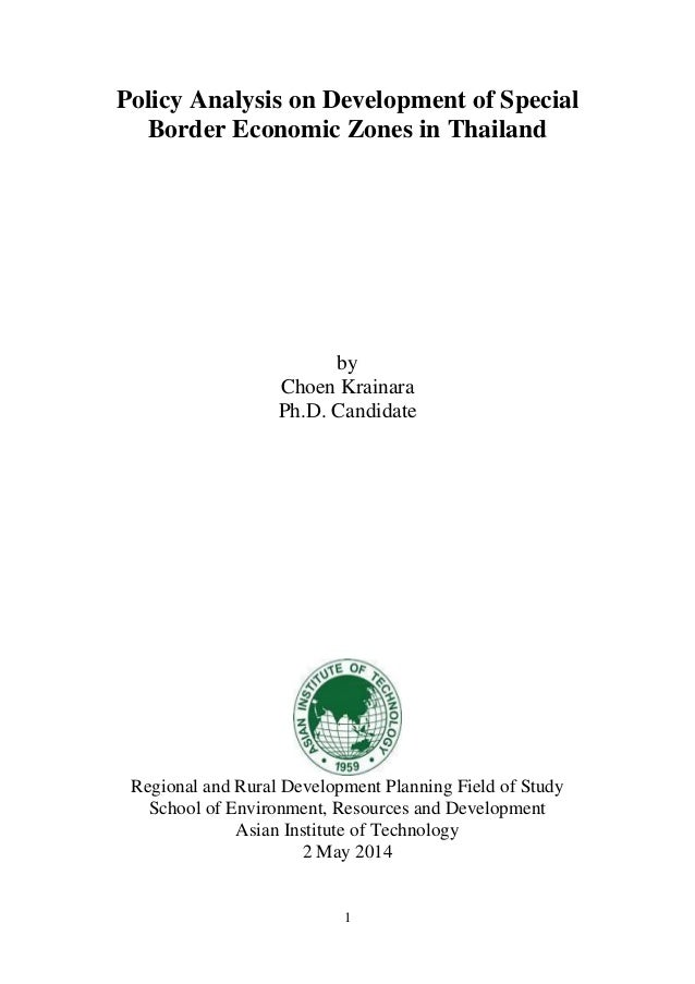 1 Policy Analysis on Development of Special Border Economic Zones in Thailand by Choen Krainara Ph.D. Candidate Regional a...