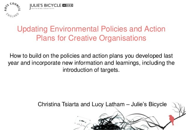 Updating Environmental Policies and Action Plans for Creative Organisations How to build on the policies and action plans ...