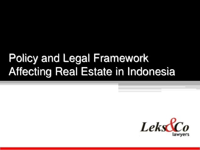 Policy and legal framework affecting real estate in indonesia