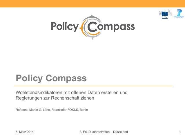 Policy Compass Wohlstandsindikatoren mit offenen Daten erstellen und Regierungen zur Rechenschaft ziehen Referent: Martin ...