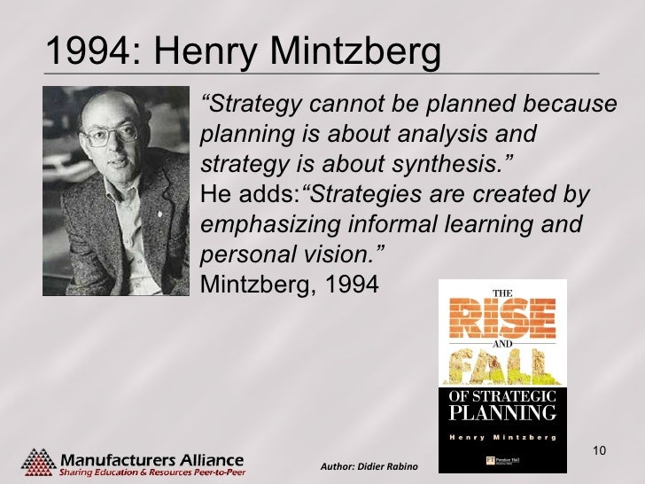 the planning school by mintzberg The fall and rise of strategic planning by henry mintzberg reprint 94107 harvard business review.