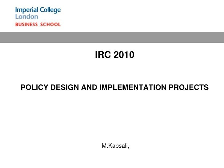 IRC 2010 POLICY DESIGN AND IMPLEMENTATION PROJECTS <br />M.Kapsali, <br />