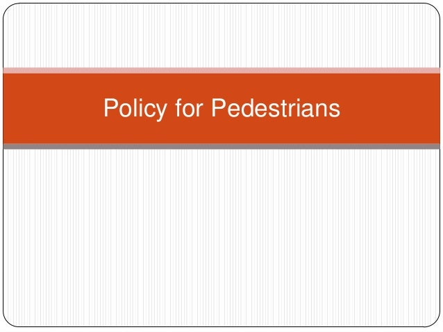 Policy for Pedestrians
