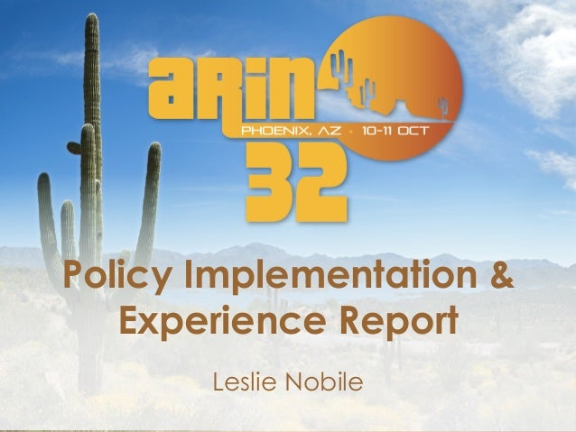 Policy Implementation & Experience Report Leslie Nobile