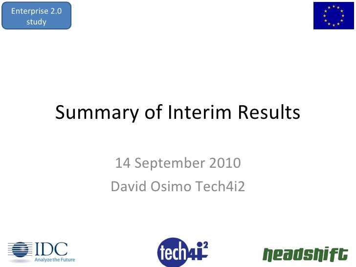 Summary of Interim Results 14 September 2010 David Osimo Tech4i2 Enterprise 2.0 study