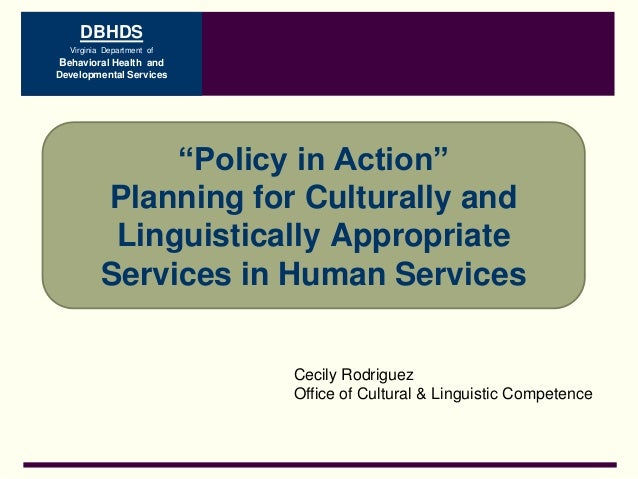 """DBHDS Virginia Department of  Behavioral Health and Developmental Services  """"Policy in Action"""" Planning for Culturally and..."""