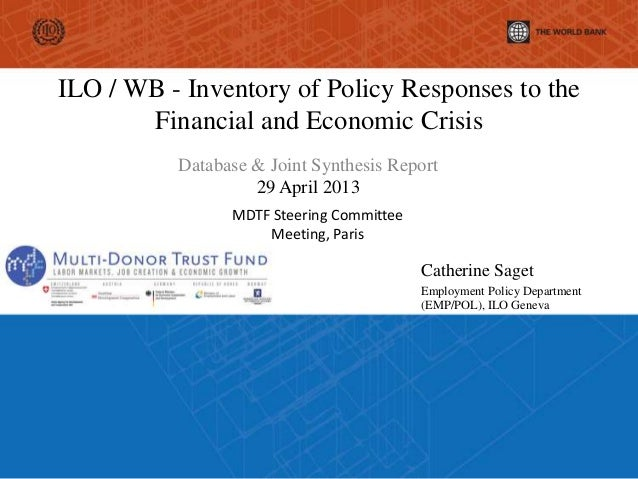ILO / WB - Inventory of Policy Responses to theFinancial and Economic CrisisDatabase & Joint Synthesis Report29 April 2013...