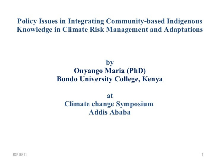 Maria Onyango: Policy Issues in Integrating Indigenous Knowledge in climate risk management to support community based adaptation