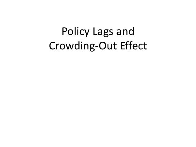 Policy lags and crowding out