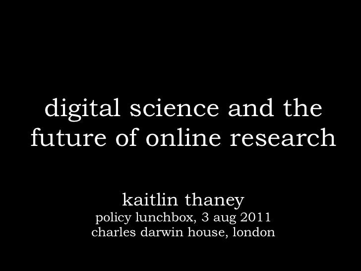 digital science and thefuture of online research        kaitlin thaney     policy lunchbox, 3 aug 2011    charles darwin h...