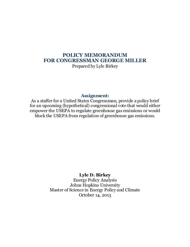 POLICY MEMORANDUM FOR CONGRESSMAN GEORGE MILLER Prepared by Lyle Birkey  Assignment: As a staffer for a United States Cong...