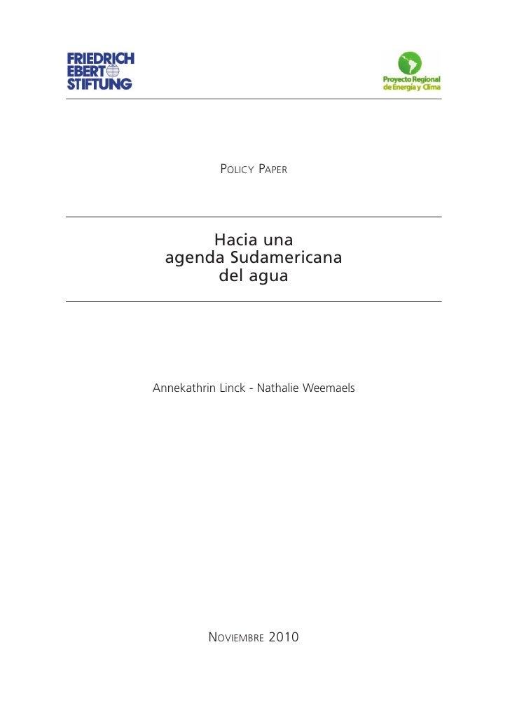 POLICY PAPER       Hacia una  agenda Sudamericana       del aguaAnnekathrin Linck - Nathalie Weemaels          NOVIEMBRE 2...