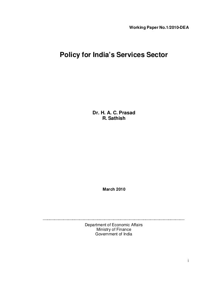Working Paper No.1/2010-DEA       Policy for India's Services Sector                      Dr. H. A. C. Prasad             ...