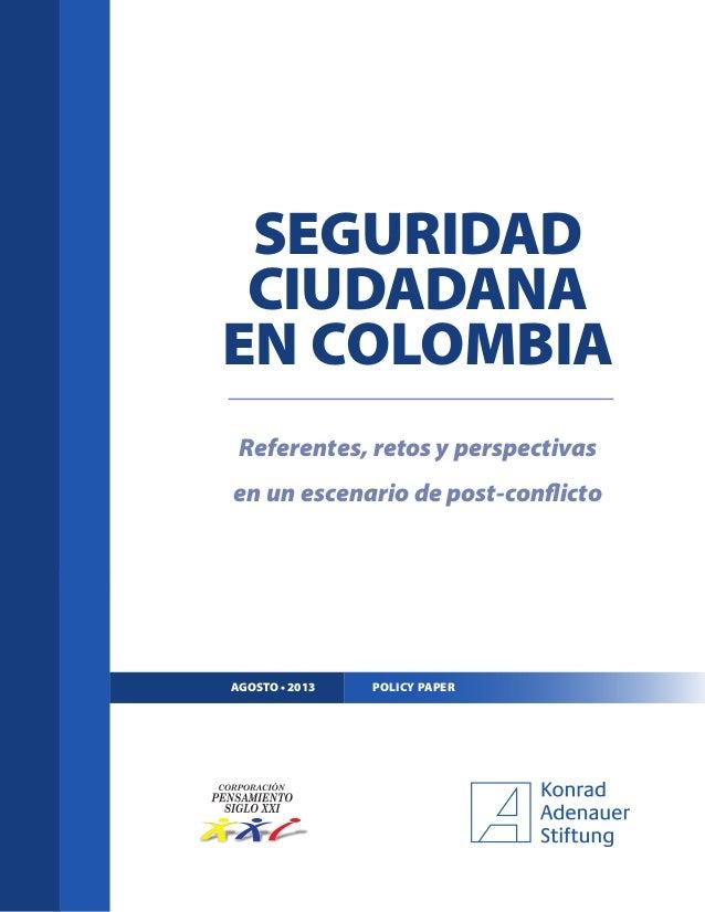 """Policy Paper """"Seguridad Ciudadana en Colombia. Referentes, Retos y Perspectivas en un Escenario de Post-conflicto""""."""