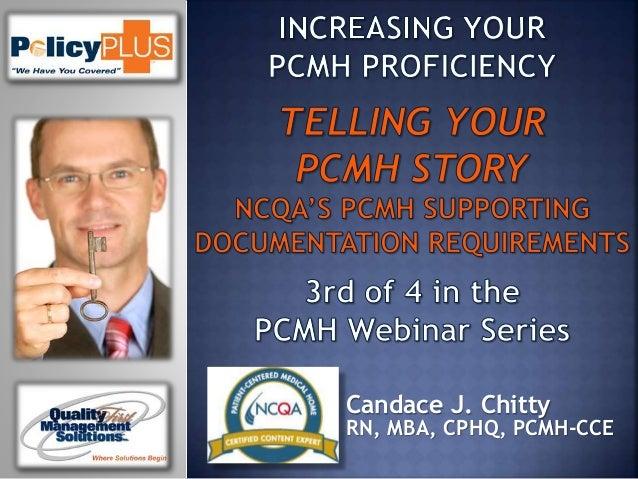 Candace J. Chitty RN, MBA, CPHQ, PCMH-CCE
