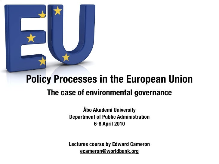 Policy Processes In The European Union The Case Of Environmental Governance