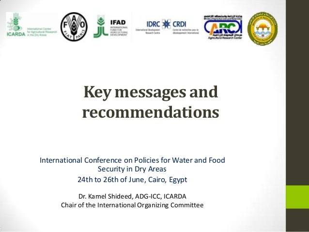 Key messages andrecommendationsInternational Conference on Policies for Water and FoodSecurity in Dry Areas24th to 26th of...