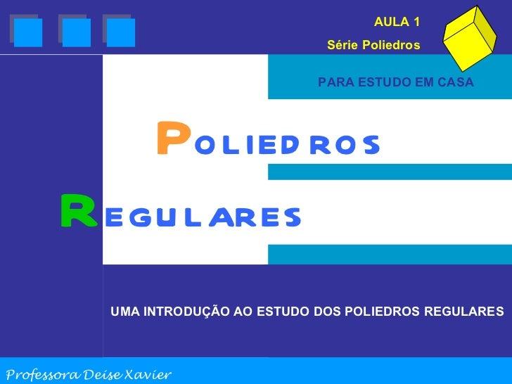 PARA ESTUDO EM CASA AULA 1 Série Poliedros