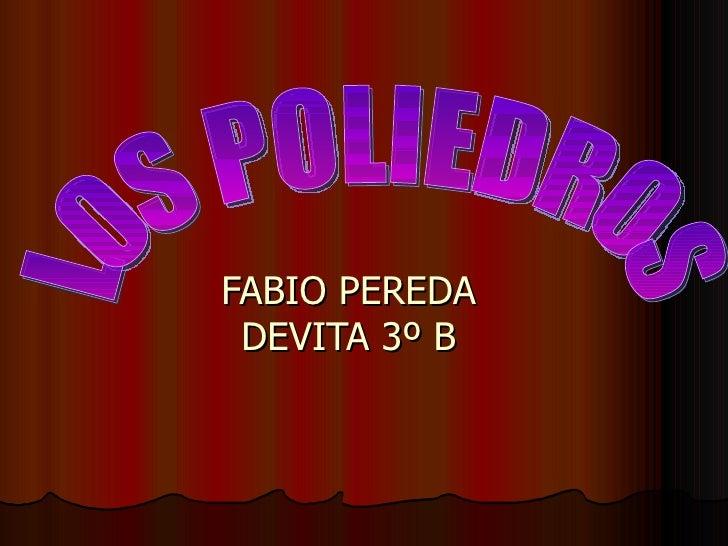 FABIO PEREDA DEVITA 3º B LOS POLIEDROS