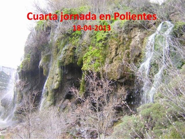 Cuarta jornada en Polientes         18-04-2013