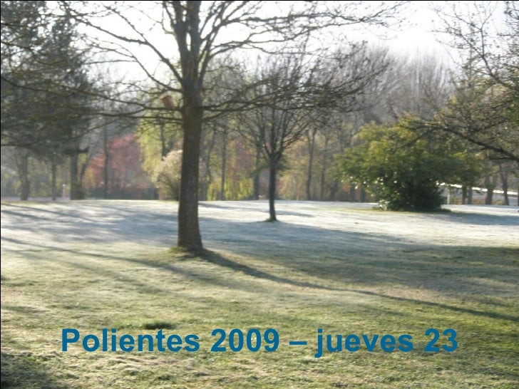 Polientes 2009 – jueves 23