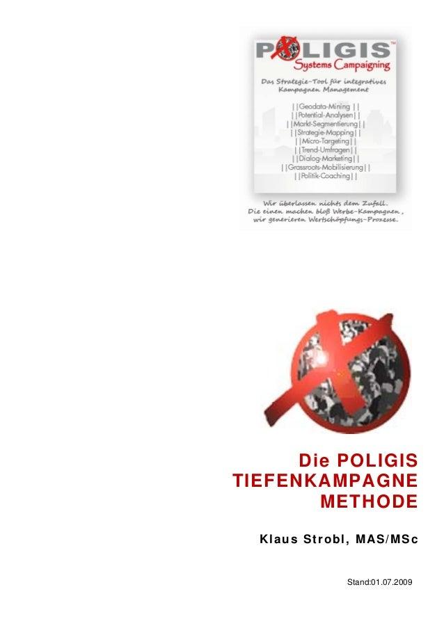 Stand:01.07.2009Die POLIGISTIEFENKAMPAGNEMETHODEKlaus Strobl, MAS/MSc