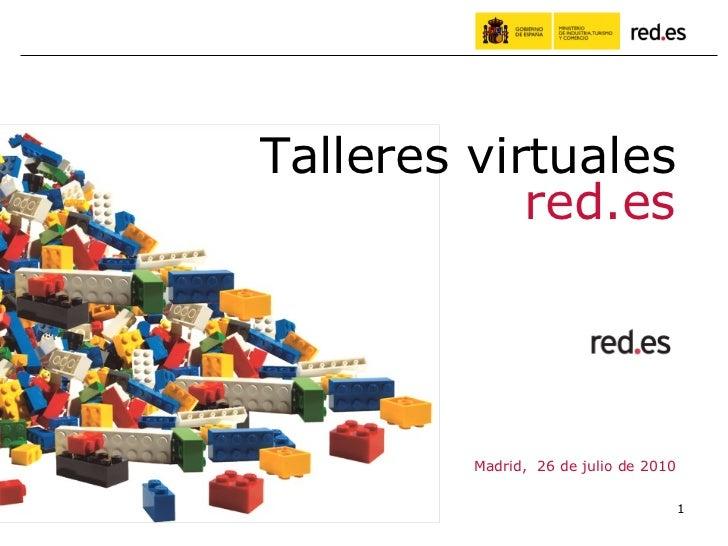 Presentador Cargo (opcional) Madrid,  26 de julio de 2010 Talleres virtuales red.es