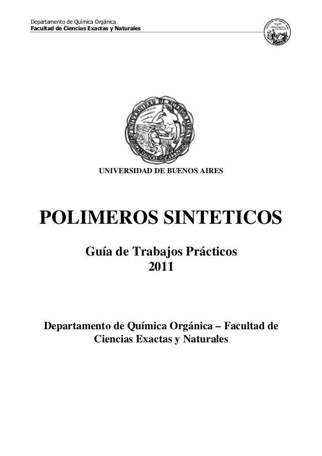 Departamento de Química Orgánica Facultad de Ciencias Exactas y Naturales UNIVERSIDAD DE BUENOS AIRES POLIMEROS SINTETICOS...