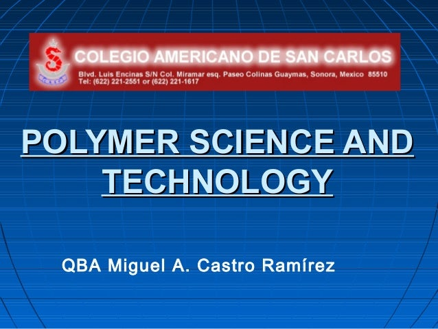 POLYMER SCIENCE AND    TECHNOLOGY QBA Miguel A. Castro Ramírez