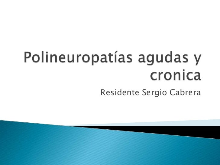 Polineuropatías agudas y cronica