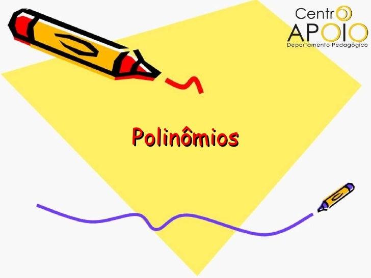 www.CentroApoio.com - Matemática - Polinômios - Vídeo Aulas