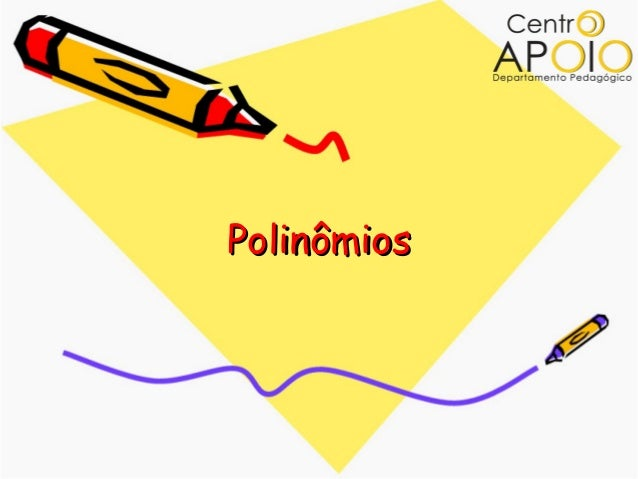 PolinômiosPolinômios