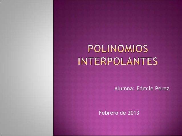 Alumna: Edmilé PérezFebrero de 2013