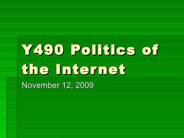 Y490 Politics of the Internet November 12, 2009
