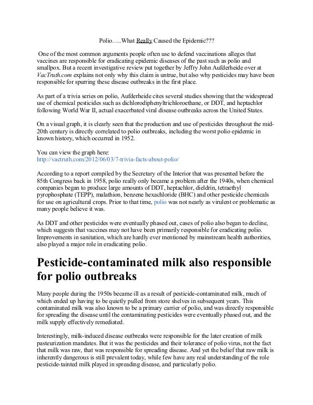 Polio…..What Really Caused the Epidemic??? One of the most common arguments people often use to defend vaccinations allege...
