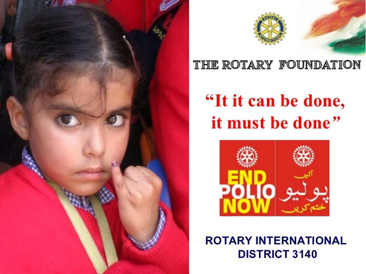""" It it can be done,  it must be done ""  ROTARY INTERNATIONAL  DISTRICT 3140"