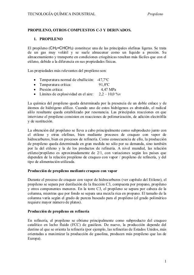 TECNOLOGÍA QUÍMICA INDUSTRIAL Propileno 1 PROPILENO, OTROS COMPUESTOS C-3 Y DERIVADOS. 1. PROPILENO El propileno (CH2=CHCH...