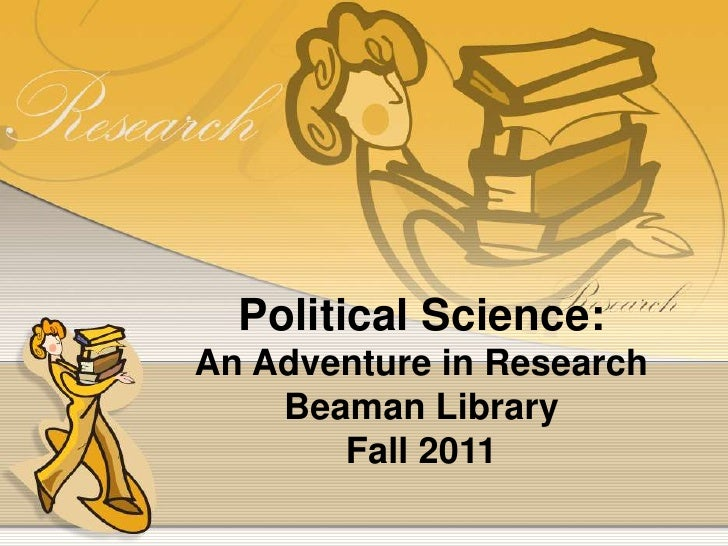 Political Science:<br />An Adventure in Research<br />Beaman Library<br />Fall 2011<br />