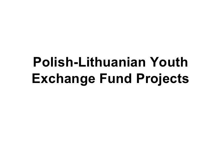 Polish-Lithuanian Youth Exchange Fund Projects