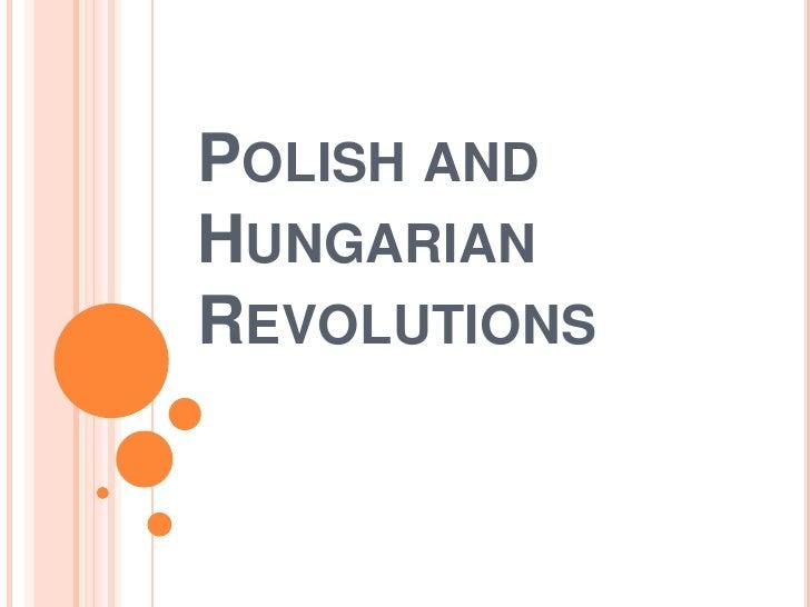 POLISH ANDHUNGARIANREVOLUTIONS