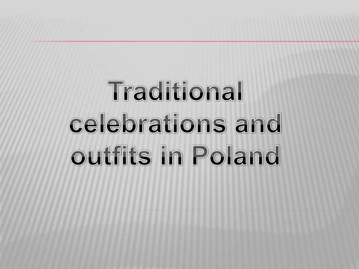 ChristmasChristmas in Poland is on 24th December.Everybody has Christmasholiday and spends this time with their family. Th...