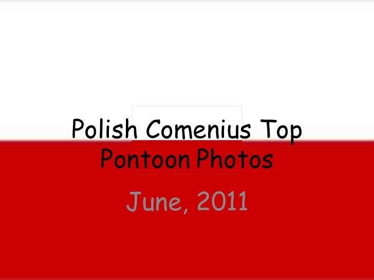Polish Comenius Top Pontoon Photos