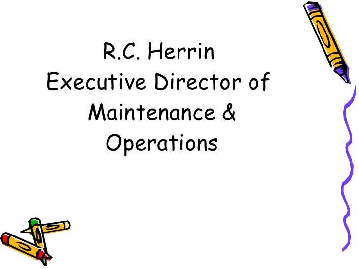 R.C. Herrin  Executive Director of  Maintenance & Operations